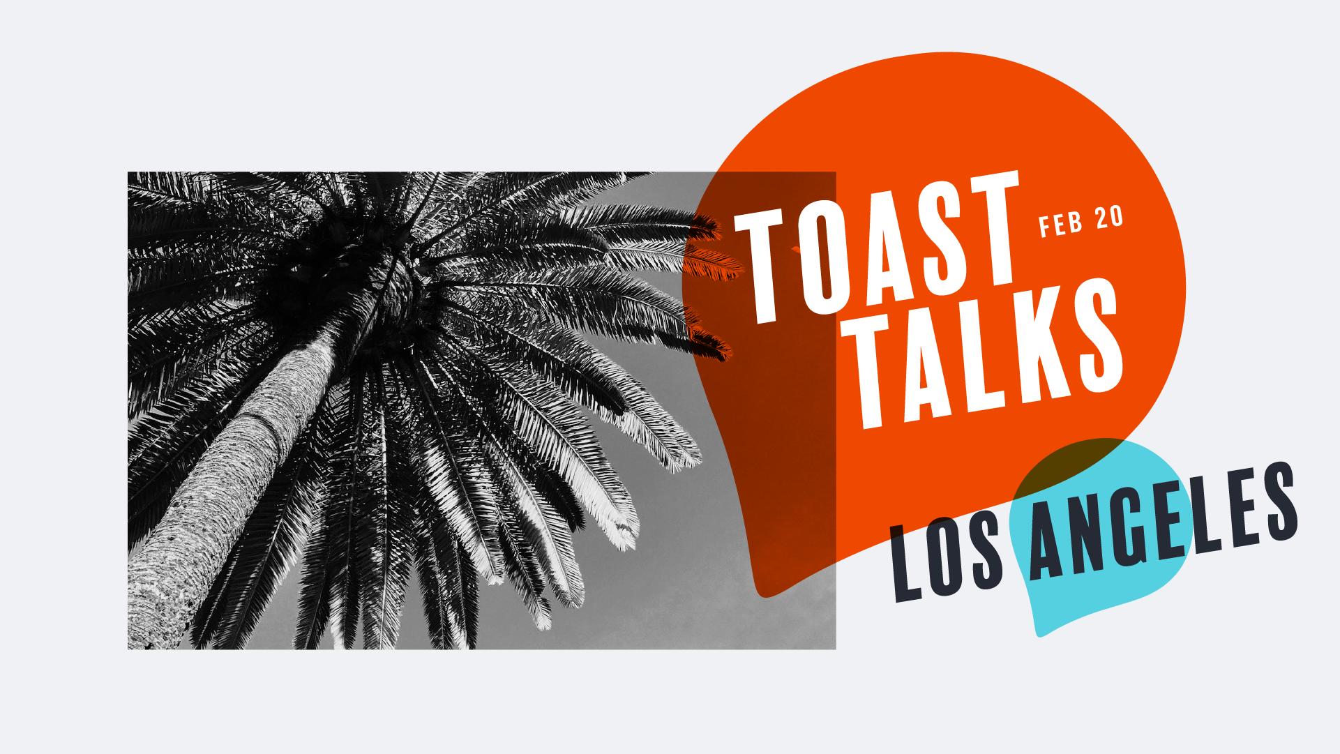 Toast%20Talks%20Facebook%20Ad%20LA-01